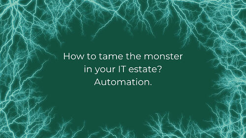 Tame the monster in your estate with automation