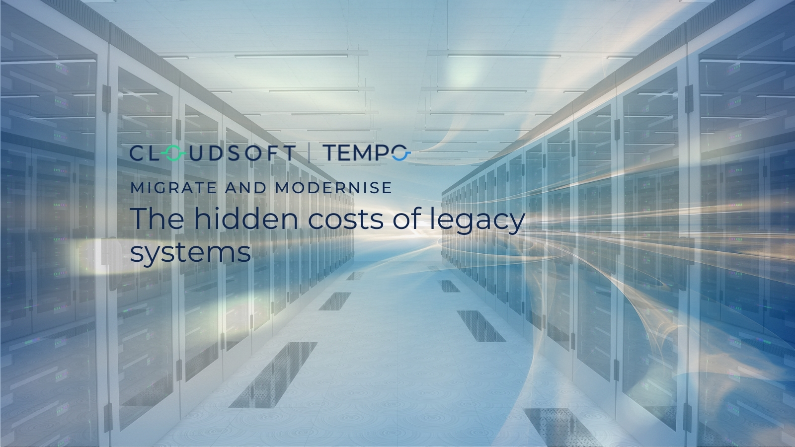 TEMPO | Five Hidden Costs of Legacy Systems