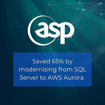 ASP saved 65% modernising from SQL server to AWS Aurora